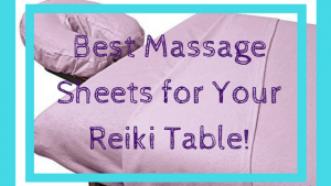 Best Massage Sheets for Reiki Tables