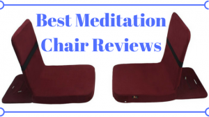 Best Meditation Chair with Back Support of 2018
