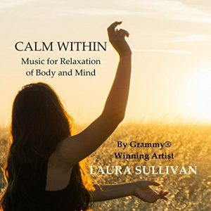 Calm Within Music Relaxation Body Mind Perfect Massage Spa Yoga Meditation Laura Sullivan Review