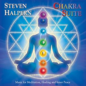 Chakra Suite Music Meditation Healing Inner Peace Steven Halpern Review