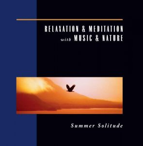 Relaxation Meditation Music Nature Summer Solitude Review