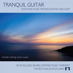 Tranquil Guitar Soothing Music Relaxation Sleep Ryan Judd Review