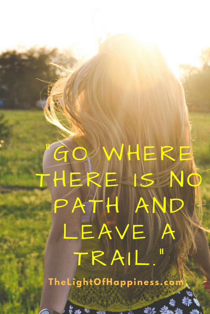 Go Where There is No Path and Leave a Trail