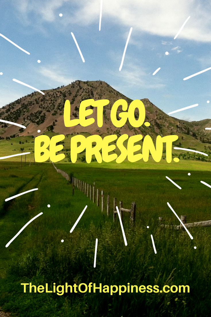 Let Go Be Present