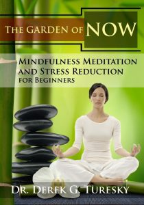 Mindfulness Meditation Stress Reduction Beginners Garden of Now Derek G Turesky Review