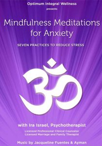 Mindfulness Meditations for Anxiety Seven Practices to Reduce Stress Ira Israel Review