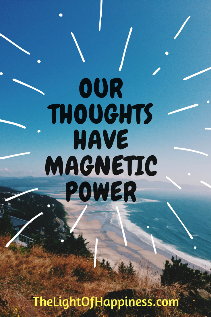 Our Thoughts Have Magnetic Power