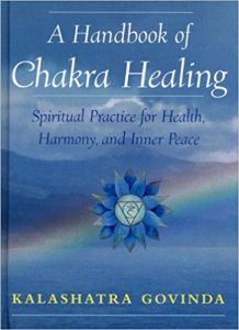 A Handbook of Chakra Healing Spiritual Practice for Health, Harmony and Inner Peace by Kalashatra Govinda Review