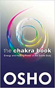 The Chakra Book: Energy and Healing Power of the Subtle Body by Osho and Osho International Foundation Review