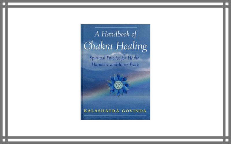 A Handbook Of Chakra Healing Spiritual Practice For Health, Harmony And Inner Peace By Kalashatra Govinda Review