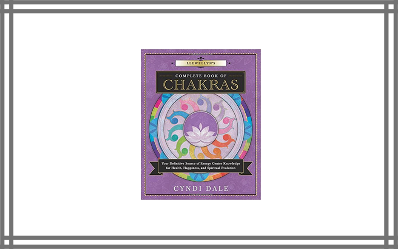 Llewellyn's Complete Book Of Chakras Your Definitive Source Of Energy Center Knowledge For Health, Happiness, And Spiritual Evolution By Cyndi Dale Review
