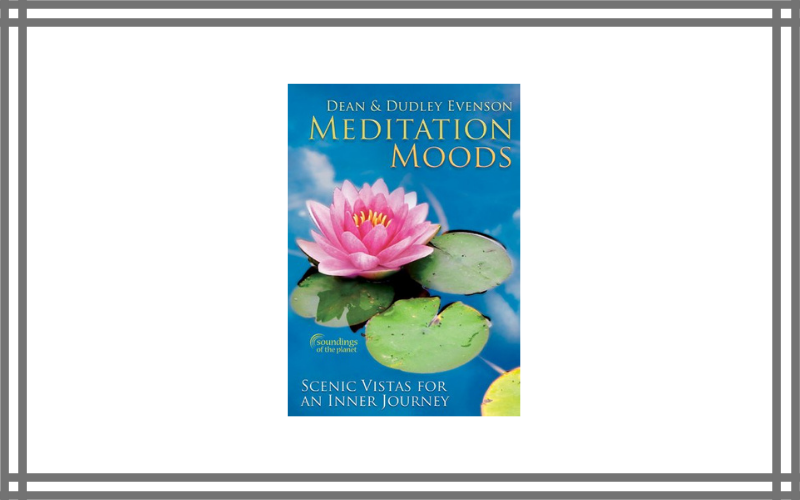 Meditation Moods – Dean And Dudley Evenson Review