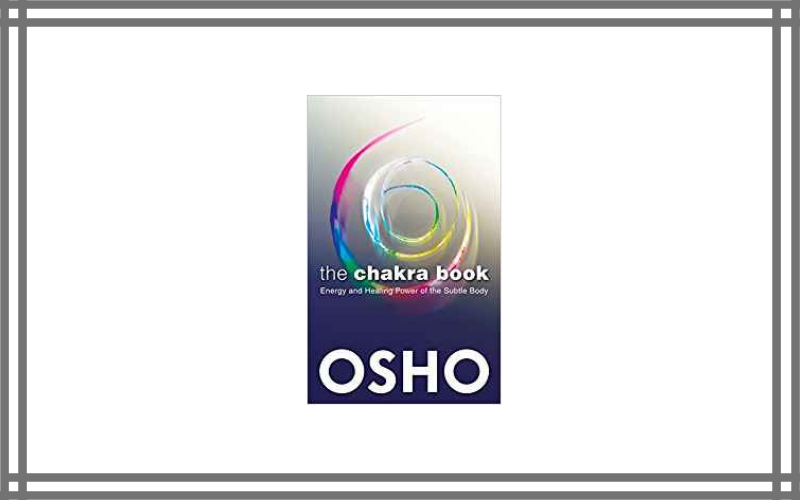 The Chakra Book Energy And Healing Power Of The Subtle Body By Osho And Osho International Foundation Review