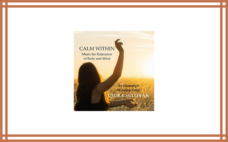 Calm Within Music For Relaxation Of Body And Mind – Perfect For Massage, Spa, Yoga, Meditation Review