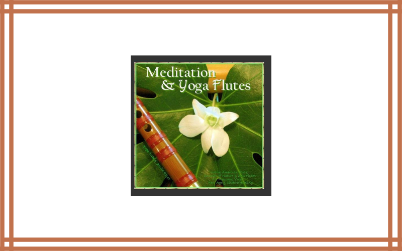 Meditation & Yoga – Flutes (Native American Flute & Sounds Of Nature For Yoga, Massage, New Age Spa, Zen & Chakra Healing) Review