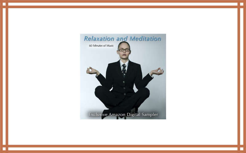 Relaxation & Meditation (Exclusive Amazon Sampler Featuring 60 Minutes Of Music For Relaxation, Meditation, Massage, Spa & Yoga) Review