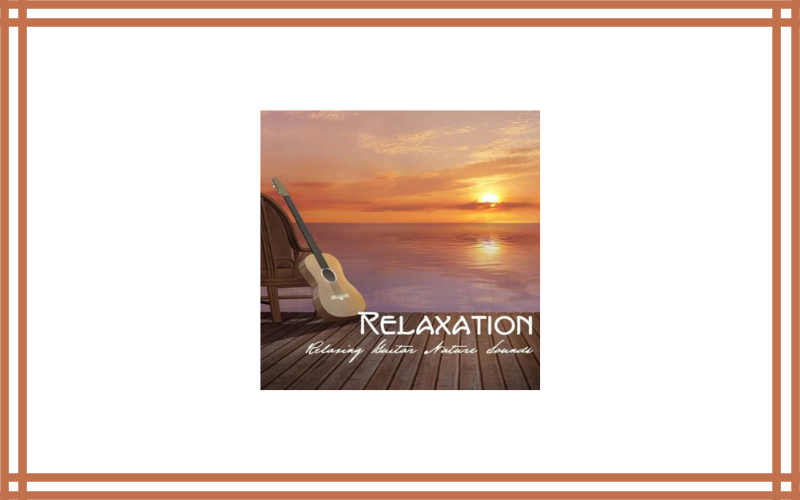 Relaxation Relaxing Guitar Nature Sounds Relaxation Review
