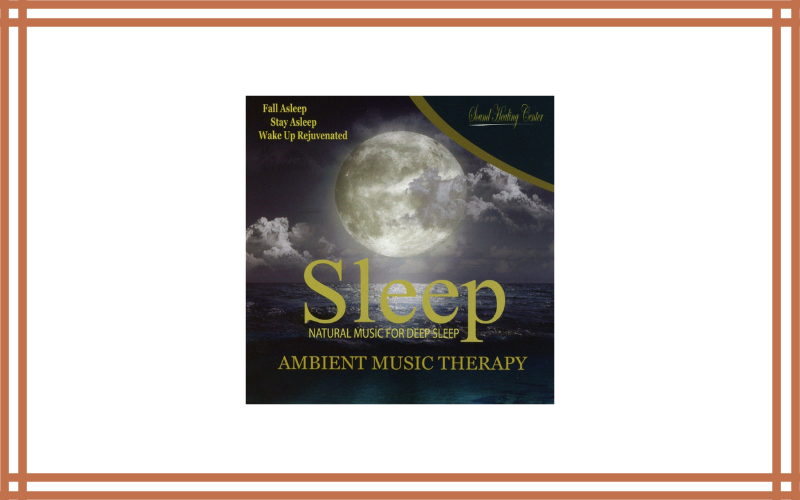Sleep Ambient Music Therapy (Natural Music For Deep Sleep, Meditation, Spa, Healing, Relaxation) – Sound Healing Center Review