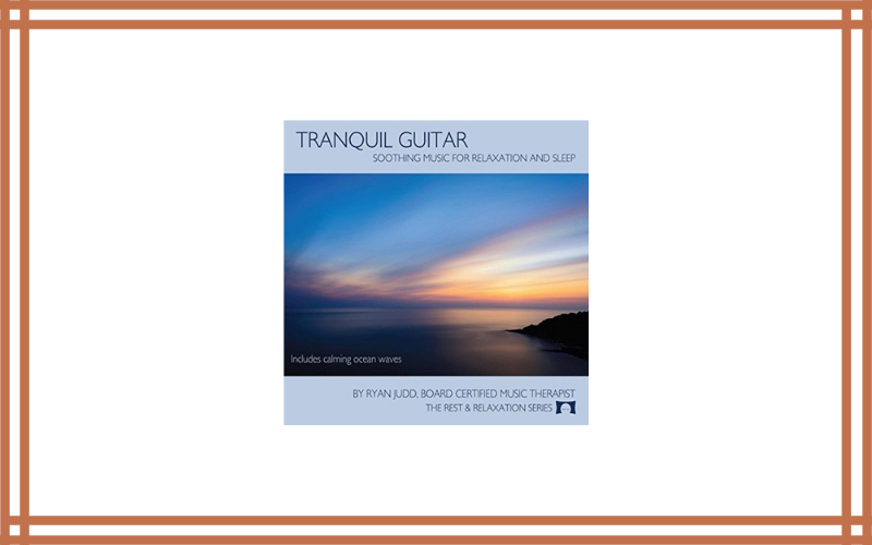 Tranquil Guitar Soothing Music For Relaxation And Sleep Review